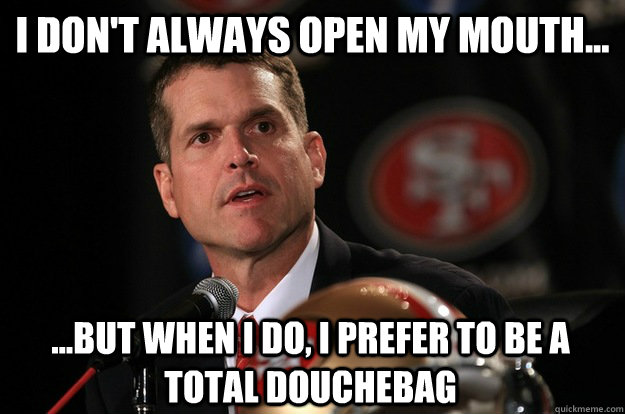 Funny Coach Memes: SF 49ers Coach Jim Harbaugh Pretends To Get Tough On